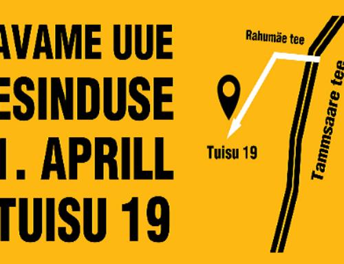 Avame peagi uue esinduspoe ja kesklao Tallinnas, Tuisu 19!